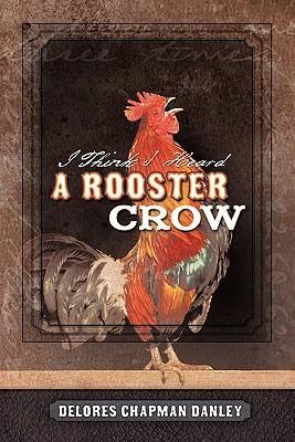 I Think I Heard a Rooster Crow