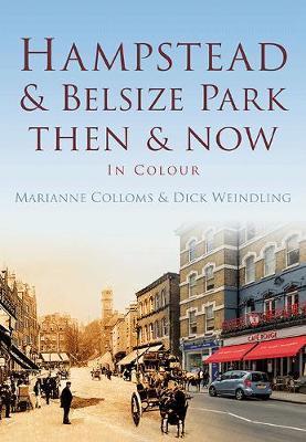 Hampstead & Belsize Park Then & Now