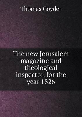 The New Jerusalem Magazine and Theological Inspector, for the Year 1826