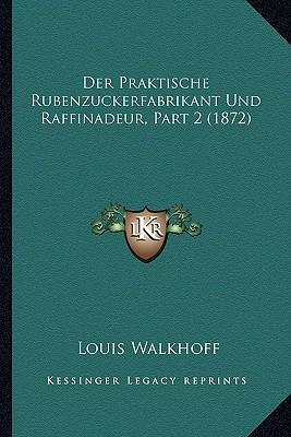 Der Praktische Rubenzuckerfabrikant Und Raffinadeur, Part 2 (1872)