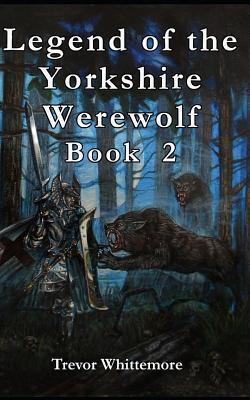Legend of Yorkshire  Werewolf BOOK 2