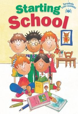 Starting School (Tarantulas Children's Early Learners Collection)