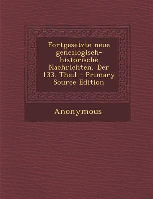 Fortgesetzte Neue Genealogisch-Historische Nachrichten, Der 133. Theil
