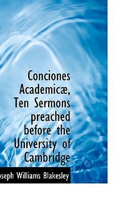 Conciones Academicae, Ten Sermons Preached Before the University of Cambridge