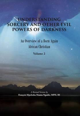 Understanding Sorcery and Other Evil Powers of Darkness