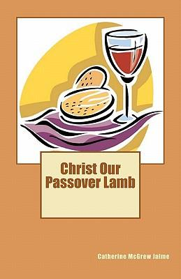 Christ Our Passover Lamb