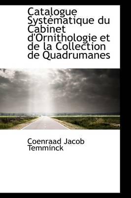 Catalogue Syst Matique Du Cabinet D'Ornithologie Et de La Collection de Quadrumanes