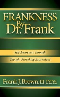 Frankness by Dr. Frank