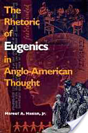 The Rhetoric of Eugenics in Anglo-American Thought