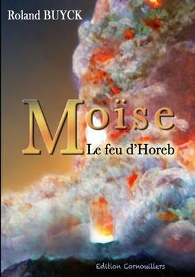 Moise - le Feu d'Horeb