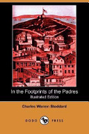 In the Footprints of the Padres (Illustrated Edition) (Dodo Press)
