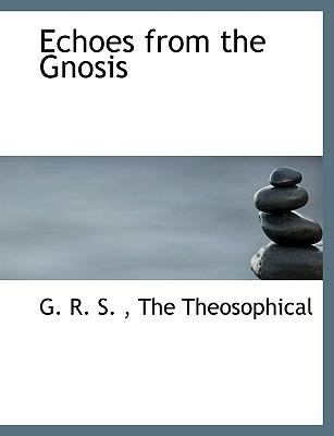 Echoes from the Gnosis