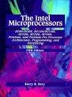 The Intel Microprocessors 8086/8088, 80186/80188, 80286, 80386, 80486, Pentium, and Pentium Pro Processor Architecture, Programming, and Inter- facing