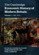 The Cambridge Economic History of Modern Britain, Vol. 1