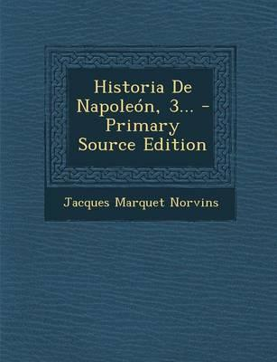 Historia de Napoleon, 3... - Primary Source Edition