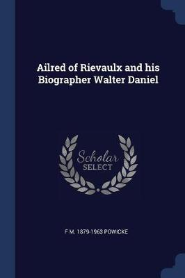 Ailred of Rievaulx and His Biographer Walter Daniel