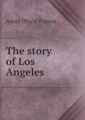 The Story of Los Angeles