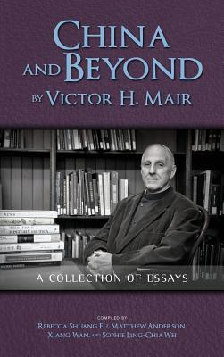 China and Beyond by Victor H. Mair
