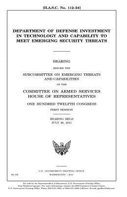 Department of Defense investment in technology and capability to meet emerging security threats