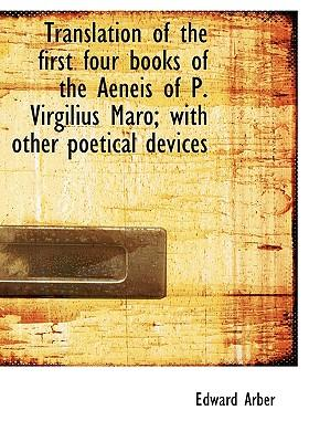 Translation of the First Four Books of the Aeneis of P. Virg