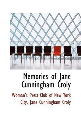 Memories of Jane Cunningham Croly