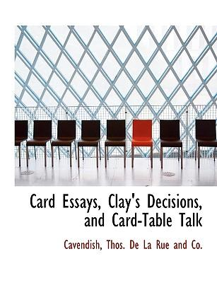 Card Essays, Clay's Decisions, and Card-Table Talk