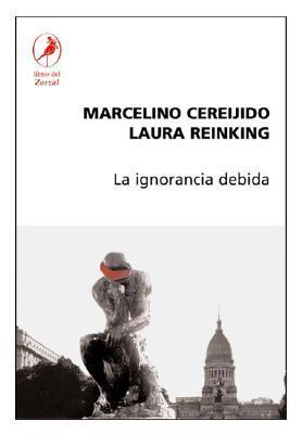 La ignorancia debida / The properly Ignorance