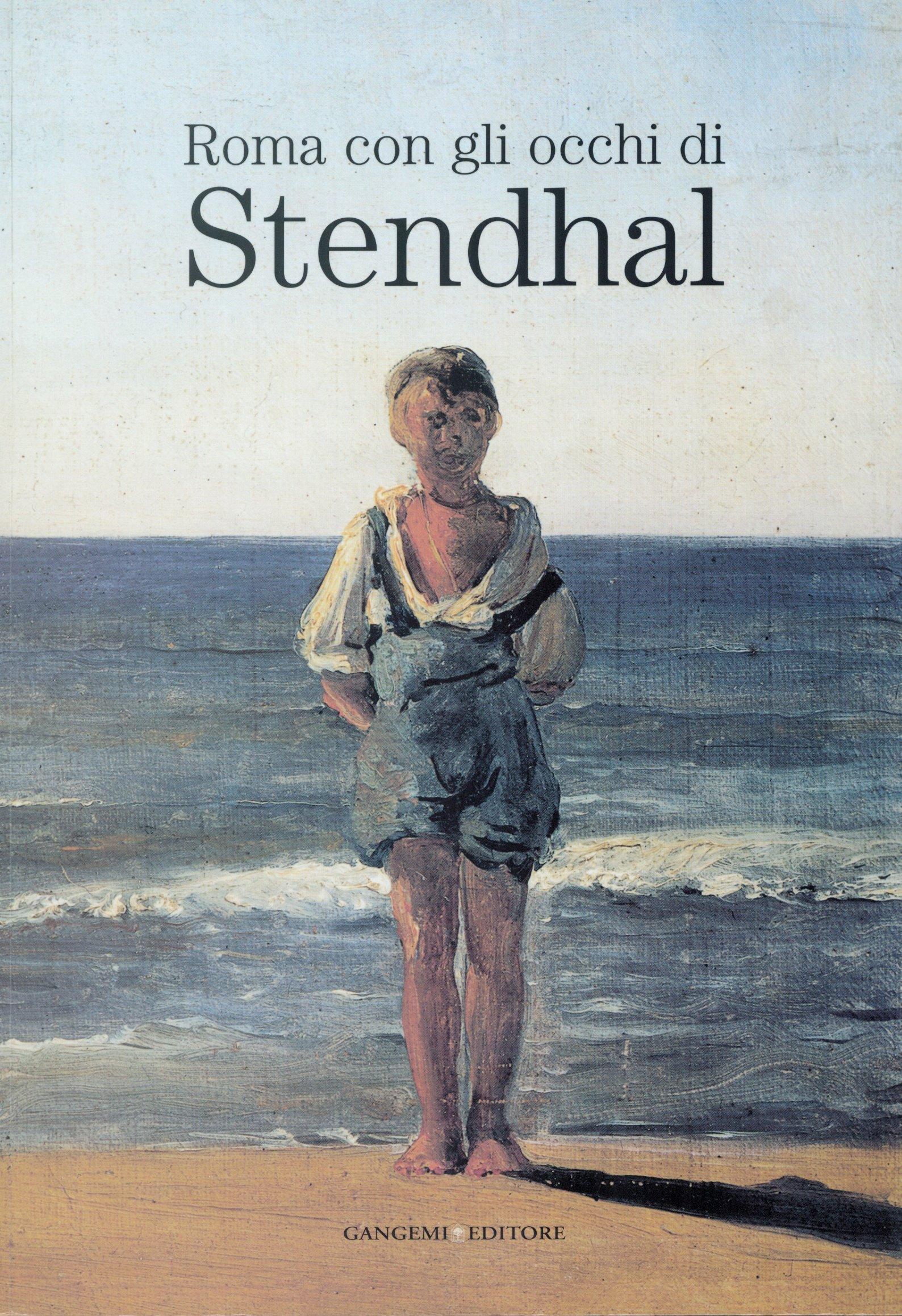 Roma con gli occhi di Stendhal