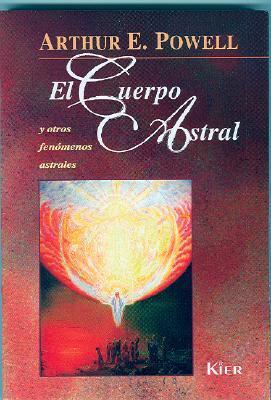 Cuerpo Astral, El/The Astral Body and Other Astral Phenomena