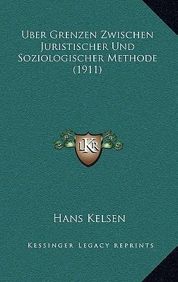 Uber Grenzen Zwischen Juristischer Und Soziologischer Methode (1911)