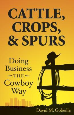 Cattle, Crops, and Spurs