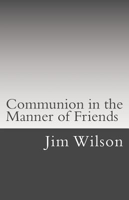 Communion in the Manner of Friends
