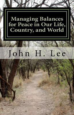 Managing Balances for Peace in Our Life, Country, and World