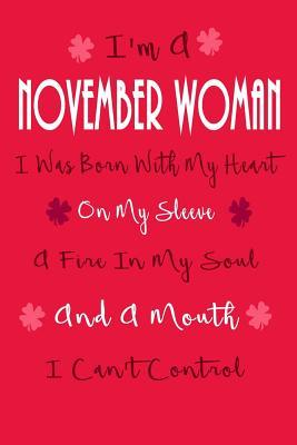 I'm a November Woman, I Was Born With My Heart on My Sleeve