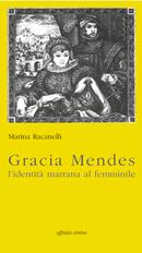 Gracia Mendes. L'identità marrana al femminile