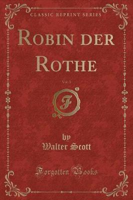 Robin der Rothe, Vol. 1 (Classic Reprint)