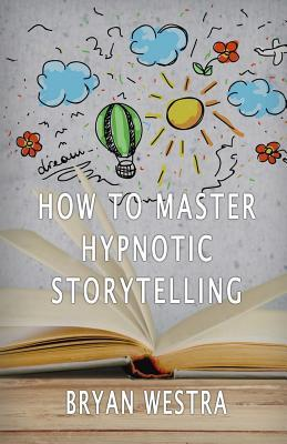 How to Master Hypnotic Storytelling