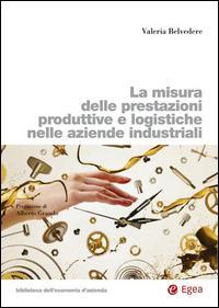 La misura delle prestazioni produttive e logistiche nelle aziende industriali