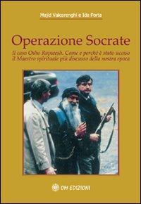 Operazione Socrate. Il caso Osho Rajneesh. Come e perché è stato ucciso il maestro spirituale più discusso della nostra epoca