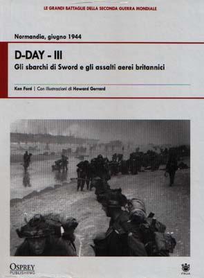 D-DAY - III / Gli sbarchi di Sword e gli assalti aerei britannici