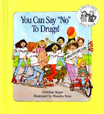"""You Can Say """"No"""" to Drugs"""