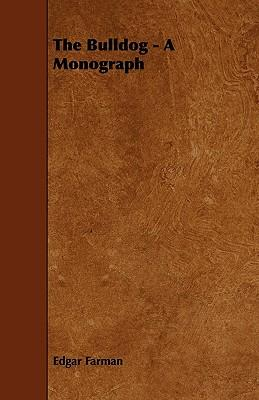 The Bulldog - A Monograph