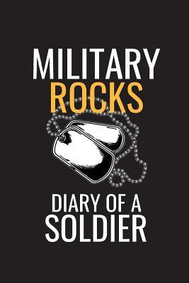 Military Rocks Diary Of A Soldier
