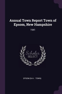 Annual Town Report Town of Epsom, New Hampshire