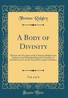 A Body of Divinity, Vol. 4 of 4