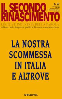 La nostra scommessa in Italia e altrove