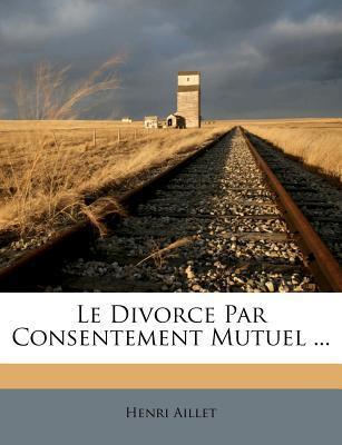 Le Divorce Par Consentement Mutuel ...