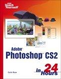 Sams Teach Yourself Adobe Photoshop CS2 in 24 Hours, First Edition
