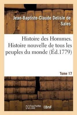 Histoire des Hommes. Histoire Nouvelle de Tous les Peuples du Monde Tome 17