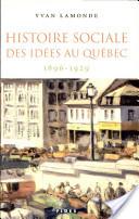 Histoire sociale des idées au Québec: 1896-1929